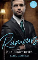 Rumours: The One-Night Heirs: The Innocent's Secret Baby (Billionaires & One-Night Heirs) / Bound by the Sultan's Baby (Billionaires & One-Night Heirs) / Sicilian's Baby of Shame (Billionaires & One-Night Heirs)