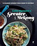 Luke Nguyen s Greater Mekong