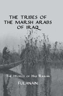 The Tribes Of The Marsh Arabs of Iraq