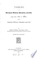 Tables of European history  literature  and art  from A D  200 to 1822  and of American history  literature  and art Book PDF
