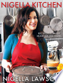 """Nigella Kitchen: Recipes from the Heart of the Home"" by Nigella Lawson"