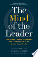"""""""The Mind of the Leader: How to Lead Yourself, Your People, and Your Organization for Extraordinary Results"""" by Rasmus Hougaard, Jacqueline Carter"""
