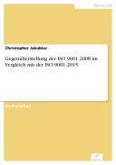 Gegenüberstellung der ISO 9001:2008 im Vergleich mit der ISO:9001:2015