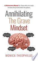 Annihilating the Grave Mindset