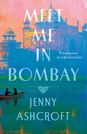 link to Meet me in Bombay : a novel in the TCC library catalog