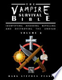 The Vampire Survival Bible Identifying Avoiding Repelling And Destroying The Undead Volume 2