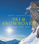 Fifty Places to Ski and Snowboard Before You Die Pdf/ePub eBook