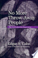 """""""No More Throw-away People: The Co-production Imperative"""" by Edgar S. Cahn"""