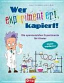 Wer experimentiert, kapiert!