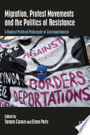 Migration Protest Movements And The Politics Of Resistance