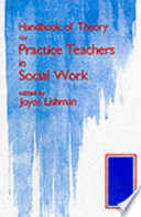 Handbook of Theory for Practice Teachers in Social Work