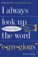 I Always Look Up the Word Egregious