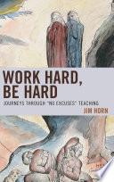 Work Hard Be Hard
