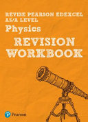 Revise Edexcel AS/A Level 2015 Physics Revision Workbook