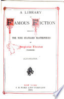 A Library of Famous Fiction Embracing the Nine Standard Masterpieces of Imaginative Literature  unabridged