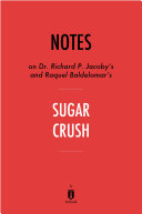 Notes on Dr. Richard P. Jacoby's and Raquel Baldelomar's Sugar Crush