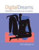 Digital Dreams: Exploring the Computer as an Art Medium