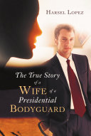 Pdf The True Story of a Wife of a Presidential Bodyguard
