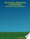 Relaxation Meditation Mindfulness Personal Training Manual