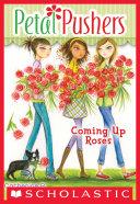 Petal Pushers  4  Coming Up Roses
