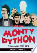 Monty Python  : A Chronology, 1969–2012, 2d ed.