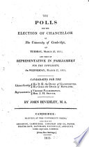 The Polls for the Election of Chancellor of the University of Cambridge, on Tuesday, March 26, 1811, and that of Representative in Parliament for the University on Wednesday, March 27, 1811 ... By John Beverley