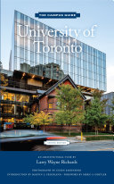 University of Toronto  An Architectural Tour  The Campus Guide  2nd Edition