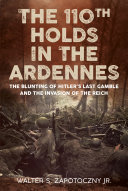 The 110th Holds in the Ardennes