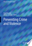 """Preventing Crime and Violence"" by Brent Teasdale, Mindy S. Bradley"