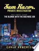 Sam Razor  Private Investigator  His First Case  The Blonde with the Bad Nose Job Book
