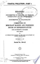 Coastal Pollution: An introductory hearing on the scope and severity of coastal degradation, November 18, 1987