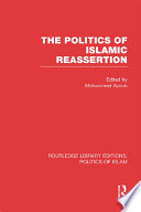 The Politics of Islamic Reassertion (RLE Politics of Islam)