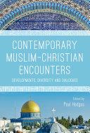 Contemporary Muslim Christian Encounters