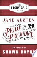 Pride and Prejudice  : The Story Grid Edition