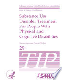 TIP 29  Substance Use Disorder Treatment for People With Physical and Cognitive Disabilities