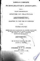 Complete Schoolmaster's Assistant: Being a Plain Comprehensive System of Practical Arithmetic