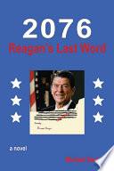 2076 REAGAN S LAST WORD