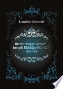 Brevet Major-General Joseph Eldridge Hamblin, 1861-1865 Pdf/ePub eBook