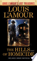 The Hills of Homicide  Louis L Amour s Lost Treasures