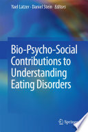Bio Psycho Social Contributions to Understanding Eating Disorders