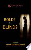 Bold    Blind  Book