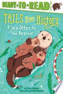 A Sea Otter to the Rescue Book