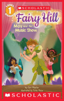 May and the Music Show  Scholastic Reader  Level 1  Fairy Hill