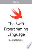 """The Swift Programming Language (Swift 4): Swift is a fantastic way to write software, whether it's for phones, desktops, servers, or anything else that runs code."" by Apple Inc."