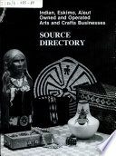 Indian, Eskimo, Aleut Owned and Operated Arts and Crafts Businesses