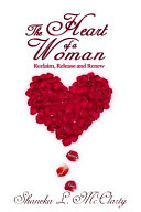 The Heart of a Woman Reclaim  Release and Renew