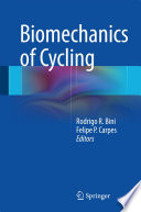 """Biomechanics of Cycling"" by Rodrigo R. Bini, Felipe P. Carpes"