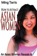 """""""How to Attract Asian Women"""" by Ming Tan"""