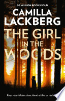 The Girl in the Woods  Patrik Hedstrom and Erica Falck  Book 10