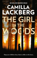 Pdf The Girl in the Woods (Patrik Hedstrom and Erica Falck, Book 10) Telecharger